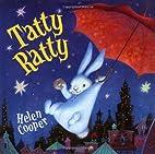 Tatty Ratty by Helen Cooper