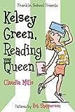 Mills, Claudia: Kelsey Green, Reading Queen (Franklin School Friends)