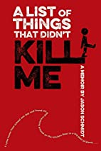A List of Things That Didn't Kill Me by…