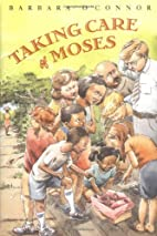 Taking Care of Moses by Barbara O'Connor