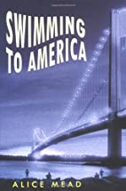 Swimming to America by Alice Mead