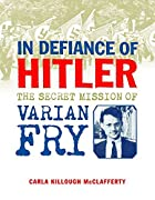 In Defiance of Hitler: The Secret Mission of…