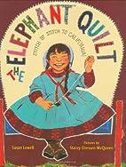 The Elephant Quilt: Stitch by Stitch to…