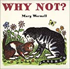 Why Not? by Mary Wormell