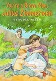 Mills, Claudia: You're a Brave Man, Julius Zimmerman
