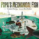 Fleming, Candace: Papa's Mechanical Fish