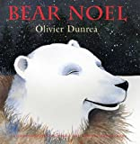 Dunrea, Olivier: Bear Noel