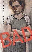 Bad by Jean Ferris