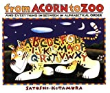 Kitamura, Satoshi: From Acorn to Zoo: and Everything in Between in Alphabetical Order