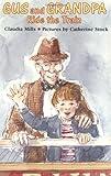 Mills, Claudia: Gus and Grandpa Ride the Train