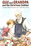 Mills, Claudia: Gus and Grandpa and the Christmas Cookies