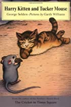 Harry Kitten and Tucker Mouse by George…