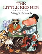 The Little Red Hen: An Old Story by Margot…