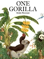 One Gorilla: A Counting Book by Atsuko…