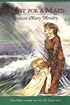 Quest for a Maid by Frances May Hendry