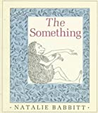 Babbitt, Natalie: The Something
