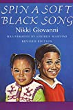 Giovanni, Nikki: Spin a Soft Black Song