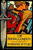 Sutcliff, Rosemary: The Shining Company