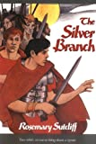 Sutcliff, Rosemary: The Silver Branch