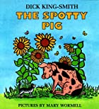 The Spotty Pig by Dick King-Smith