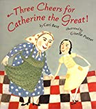 Three Cheers for Catherine the Great! by…