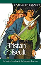 Tristan and Iseult by Rosemary Sutcliff
