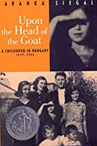 Upon the Head of the Goat: A Childhood in…