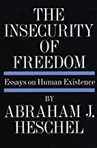 The insecurity of freedom; essays on human…