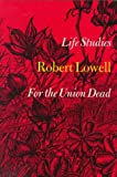 Lowell, Robert: Life Studies and for the Union Dead