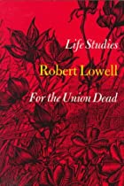 Life Studies and For the Union Dead by…