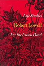 Life studies, and For the Union dead by…