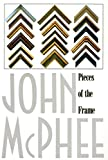 McPhee, John A.: Pieces of the Frame