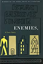 Enemies, A Love Story by Isaac Bashevis…