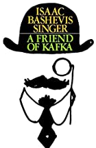 A Friend of Kafka by Isaac Bashevis Singer