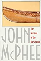 The Survival of the Bark Canoe by John…