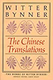 Witter Bynner: The Chinese Translations: The Works of Witter Bynner