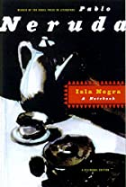 Isla Negra: A Notebook by Pablo Neruda