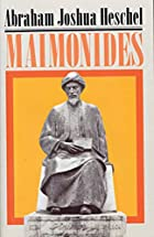 Maimonides: A Biography by Abraham Joshua…