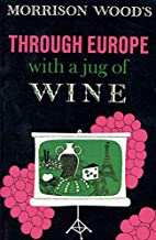 Through Europe with a Jug of Wine by…