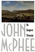 In Suspect Terrain by John McPhee