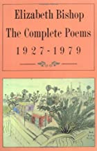 The Complete Poems, 1927-1979 by Elizabeth…