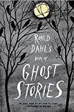 Dahl, Roald: Roald Dahl&#39;s Book of Ghost Stories
