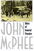 Heirs of General Practice by John McPhee
