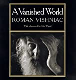 Vishniac, Roman: A Vanished World