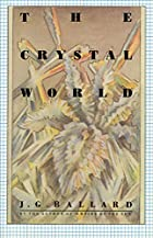 The Crystal World by J. G. Ballard