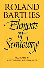 Elements of Semiology by Roland Barthes