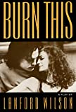 Wilson, Lanford: Burn This: A Play