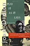 Joan Didion: Play It As It Lays: A Novel