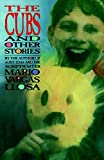 Vargas Llosa, Mario: The Cubs and Other Stories