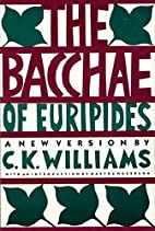 The Bacchae of Euripides: A New Version by…